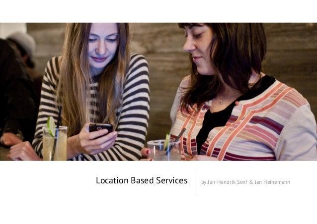 Location Based Services by Jan-Hendrik Senf & Jan Heinemann