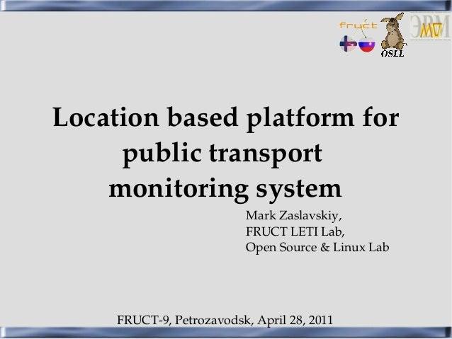 Locationbasedplatformfor     publictransport    monitoringsystem              FRUCTLETILab,               MarkZ...