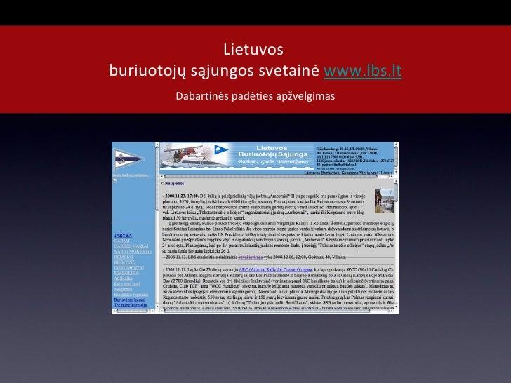Lietuvos  buriuotojų sąjungos svetainė  www.lbs.lt <ul><li>Dabartinės padėties apžvelgimas </li></ul>www.vejopamusalai.lt