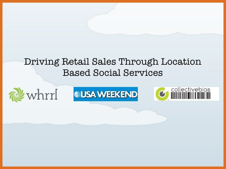Driving Retail Sales Through Location Based Social Services