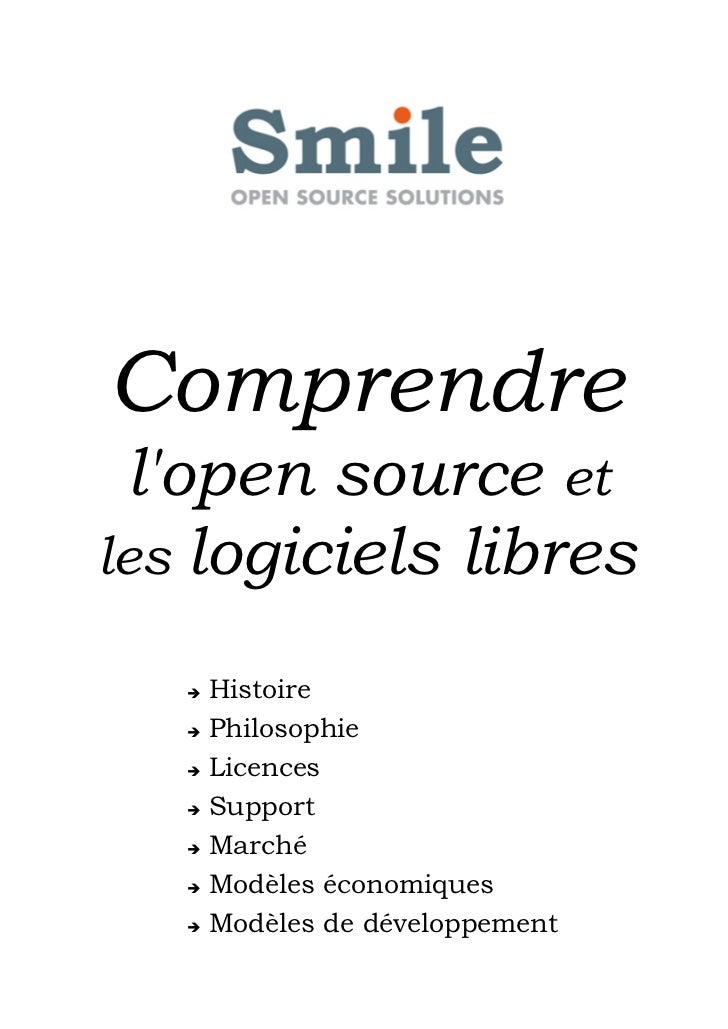 Comprendre lopen source etles logiciels libres   ➔ Histoire   ➔ Philosophie   ➔ Licences   ➔ Support   ➔ Marché   ➔ Modèle...