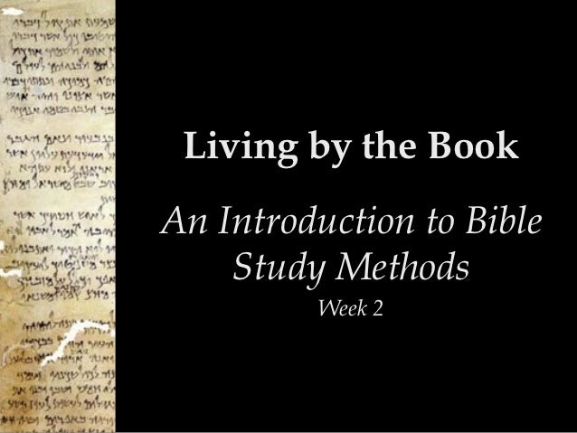 Living by the BookAn Introduction to Bible    Study Methods         Week 2