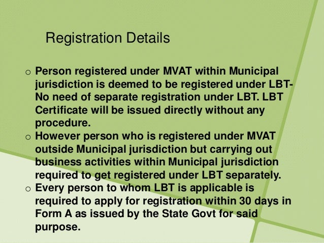 local body tax Local body tax (lbt tax) is imposed by the local civic bodies of india on the entry of goods into local area for consumption or use or sale, it is to be paid by the trader to the civic body and the rules and regulations differ for different statesas of 15 th august, 2015, the lbt is partially abolished features of local body tax: maharashtra is the only states that impose the lbt.