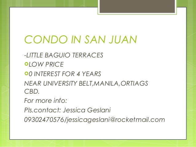 CONDO IN SAN JUAN -LITTLE BAGUIO TERRACES LOW PRICE 0 INTEREST FOR 4 YEARS NEAR UNIVERSITY BELT,MANILA,ORTIAGS CBD. For ...