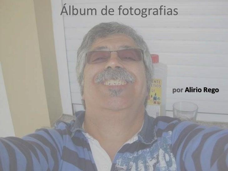 Álbum de fotografias                  por Alirio Rego