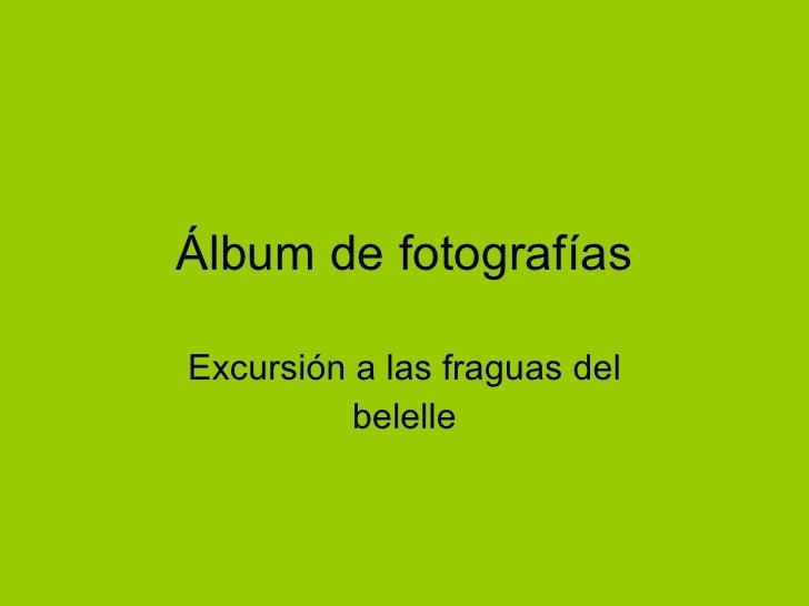 Álbum de fotografías Excursión a las fraguas del belelle