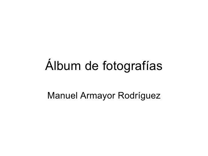 Álbum de fotografías Manuel Armayor Rodríguez