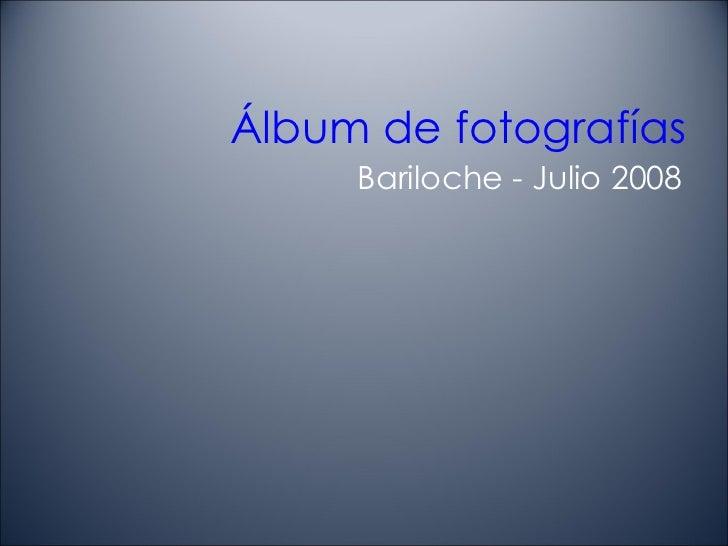 Álbum de fotografías Bariloche - Julio 2008