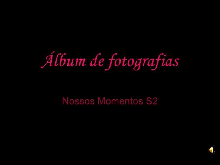 Álbum de fotografias Nossos Momentos S2