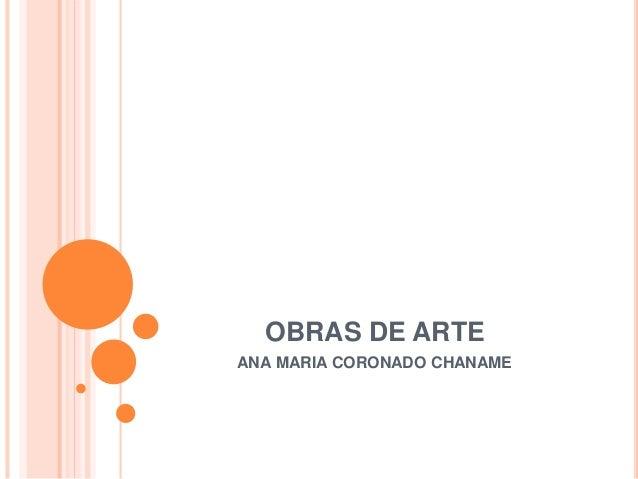 OBRAS DE ARTE ANA MARIA CORONADO CHANAME