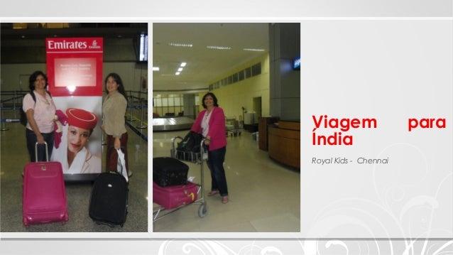 Viagem paraÍndiaRoyal Kids - Chennai
