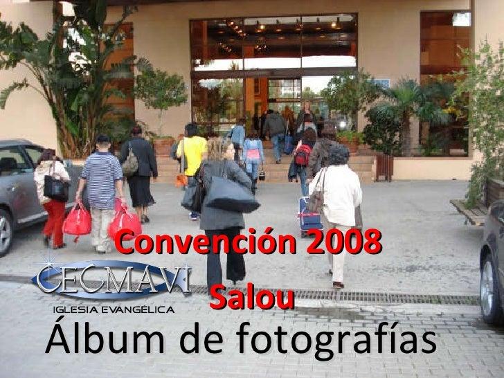 Álbum de fotografías Convención 2008  Salou