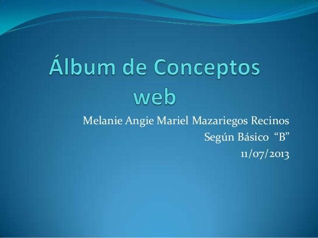 "Melanie Angie Mariel Mazariegos Recinos Según Básico ""B"" 11/07/2013"