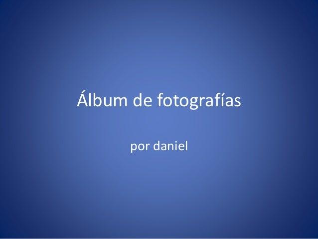Álbum de fotografías por daniel