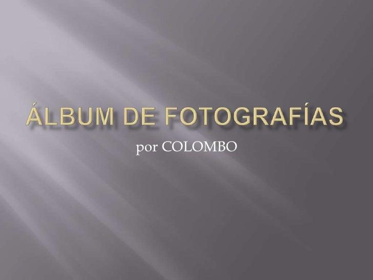 Álbum de fotografías<br />por COLOMBO<br />