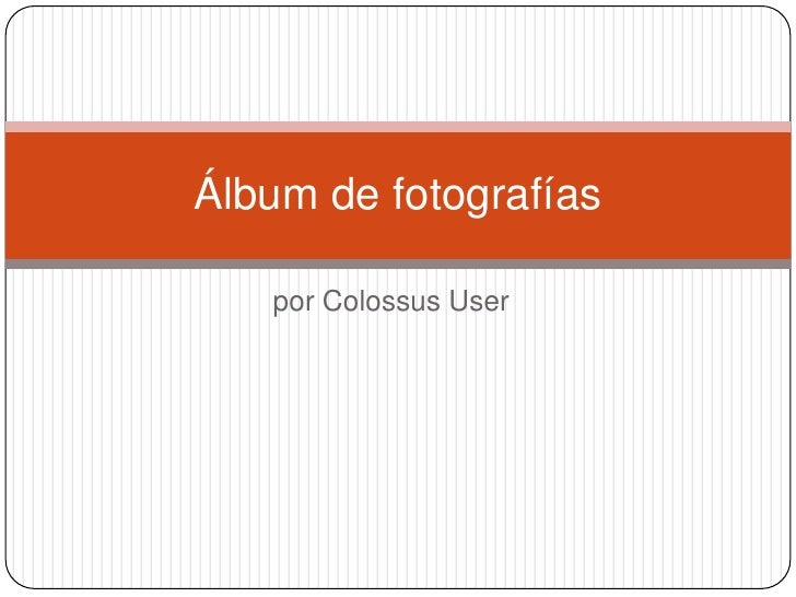 por Colossus User<br />Álbum de fotografías<br />