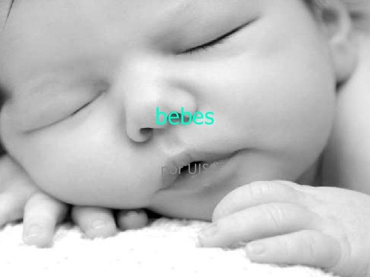 bebes<br />por UIS<br />