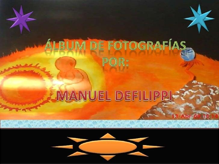 Álbum de Fotografíaspor:<br />MANUEL DEFILIPPI<br />
