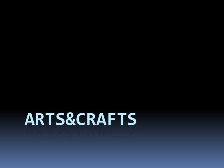 Arts&crafts<br />