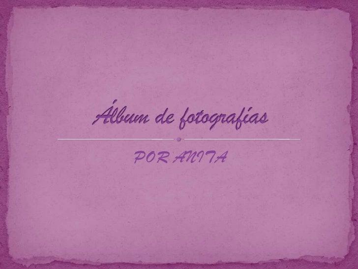 POR ANITA<br />Álbum de fotografías<br />