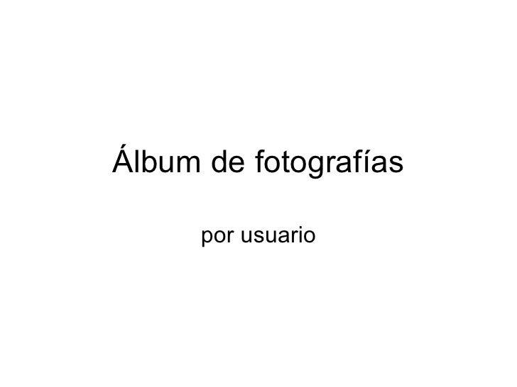 Álbum de fotografías por usuario