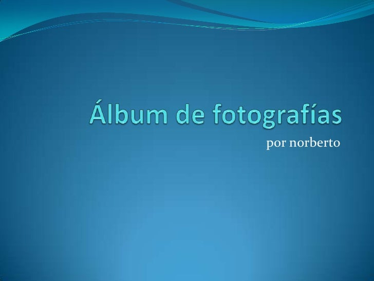 Álbum de fotografías<br />por norberto<br />