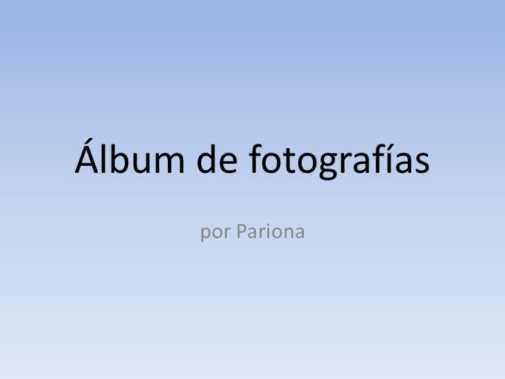 Álbum de fotografías       por Pariona