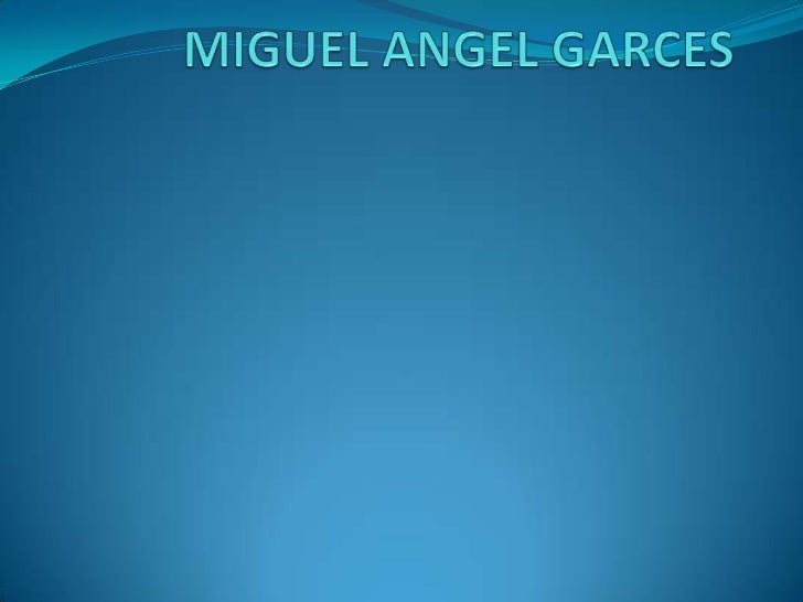 MIGUEL ANGEL