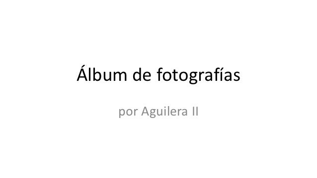 Álbum de fotografías     por Aguilera II