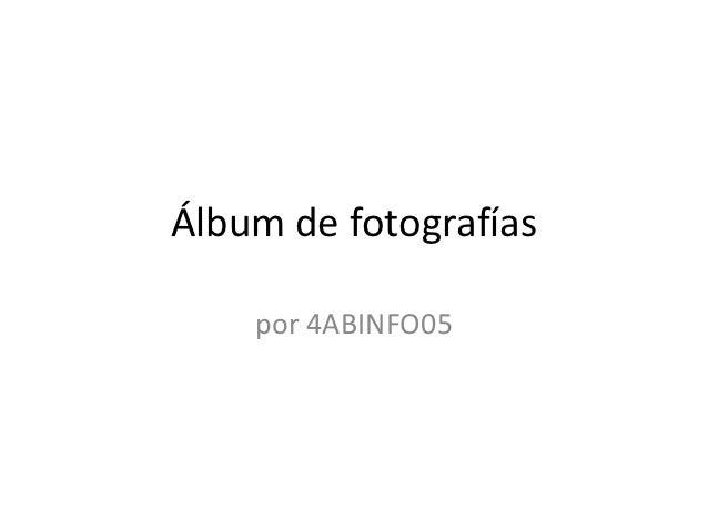Álbum de fotografías    por 4ABINFO05