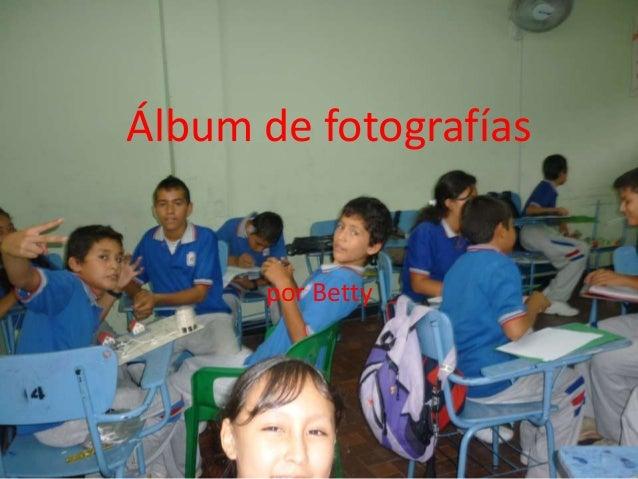Álbum de fotografías      por Betty