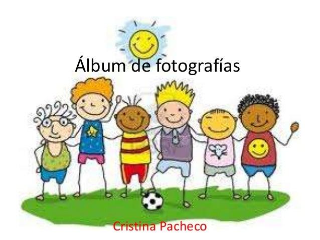 Álbum de fotografías    Cristina Pacheco