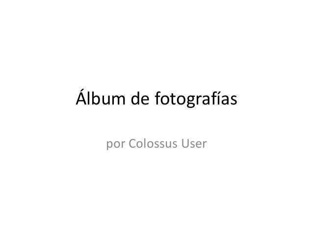 Álbum de fotografías   por Colossus User