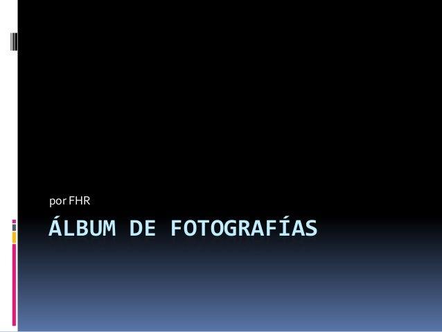 por FHRÁLBUM DE FOTOGRAFÍAS