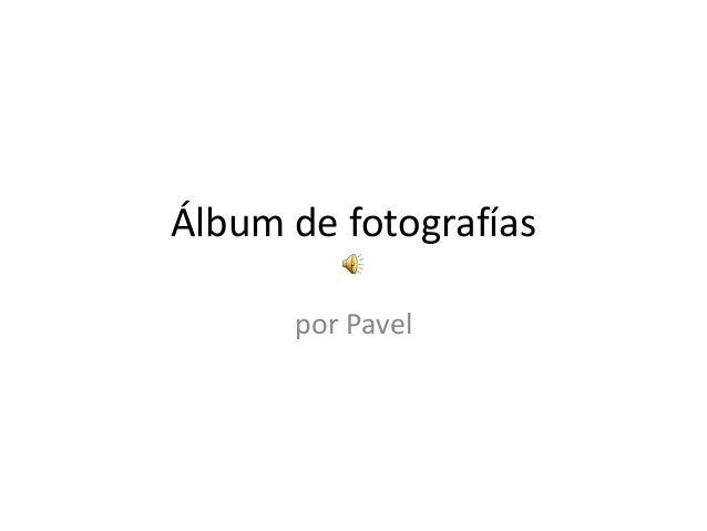 Álbum de fotografías por Pavel
