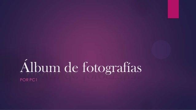 Álbum de fotografías POR PC1