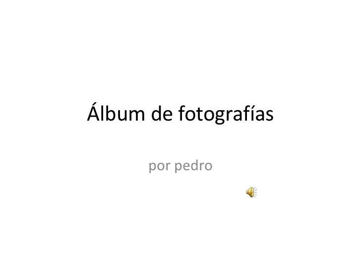 Álbum de fotografías      por pedro