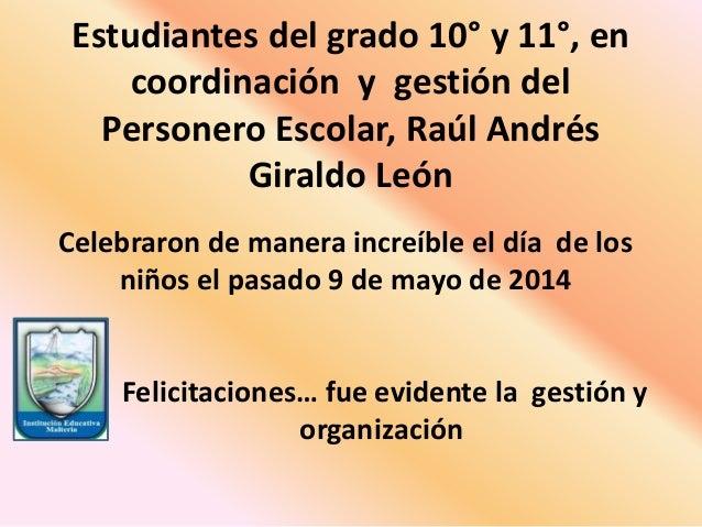 Estudiantes del grado 10° y 11°, en coordinación y gestión del Personero Escolar, Raúl Andrés Giraldo León Celebraron de m...