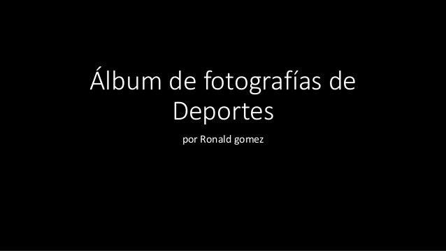 Álbum de fotografías de Deportes por Ronald gomez
