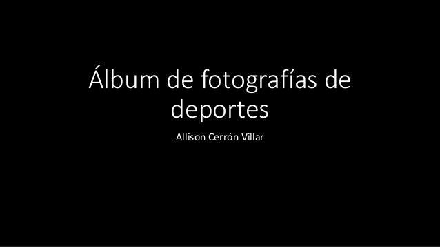 Álbum de fotografías de deportes Allison Cerrón Villar