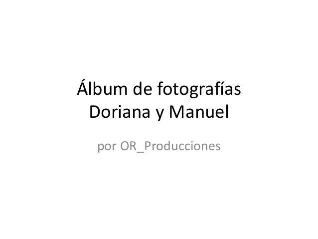 Álbum de fotografías Doriana y Manuel  por OR_Producciones