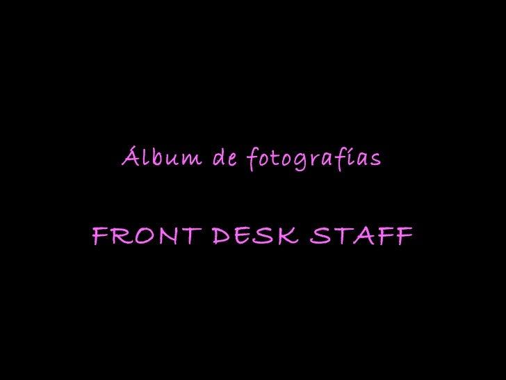 Álbum de fotografías FRONT DESK STAFF