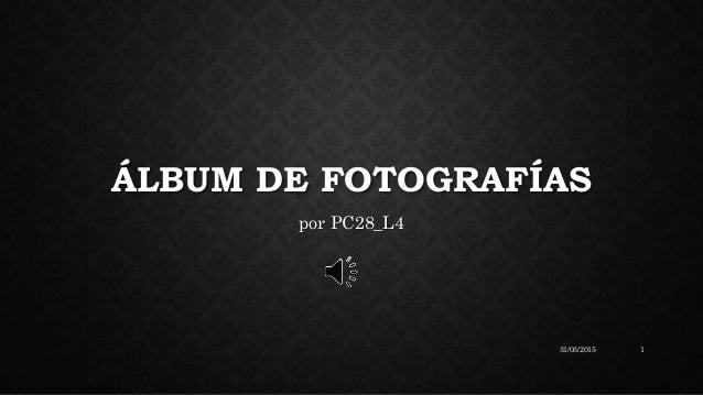 ÁLBUM DE FOTOGRAFÍAS por PC28_L4 131/03/2015