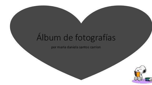 Álbum de fotografías por maria daniela santos carrion