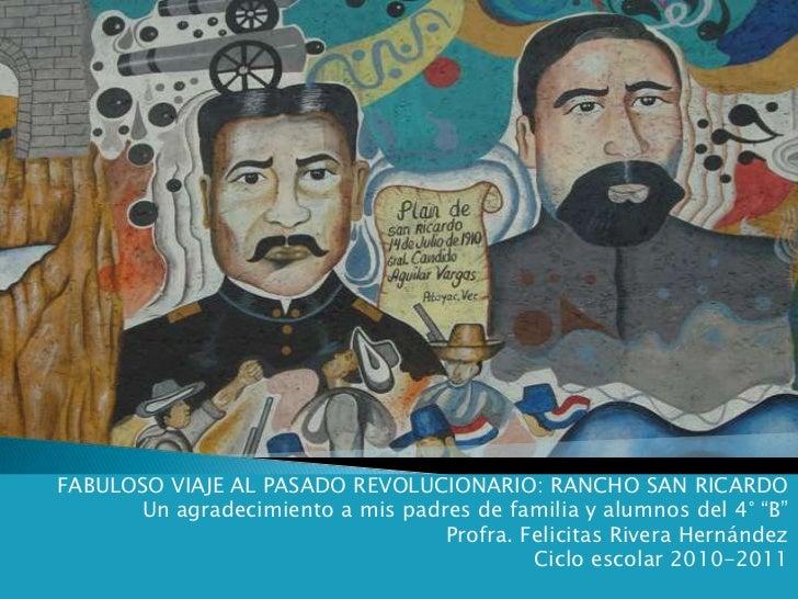 FABULOSO VIAJE AL PASADO REVOLUCIONARIO: RANCHO SAN RICARDO<br />Un agradecimiento a mis padres de familia y alumnos del 4...