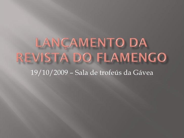 19/10/2009 – Sala de trofeús da Gávea