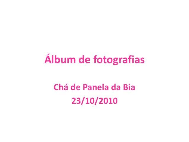 Álbum de fotografias Chá de Panela da Bia 23/10/2010