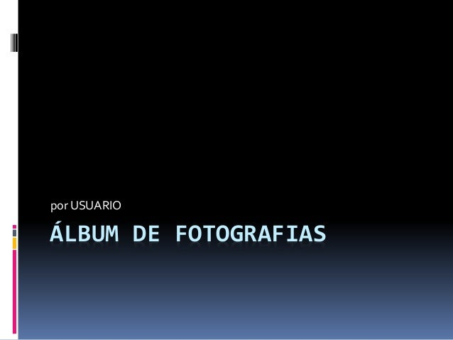 ÁLBUM DE FOTOGRAFIAS por USUARIO