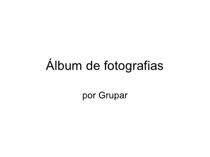 Álbum de fotografias por Grupar