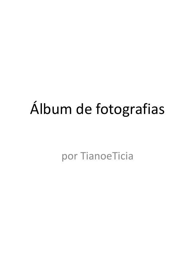 Álbum de fotografias por TianoeTicia